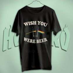 Wish You Were Beer T Shirt For Men And Womens