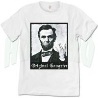 Abraham Lincoln Original Gangster T Shirt