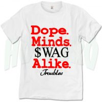 Dope Minds Swag Alike Troubles Urban T Shirt