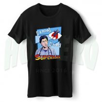I Know Im No Superman T Shirt Design