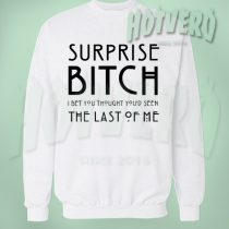 American Horror Story Surprise Bitch Slogan Sweatshirt
