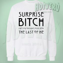 American Horror Story Surprise Bitch Slogan Sweatshirt