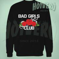 Bad Girls Club Girl Gang Cute Sweatshirt