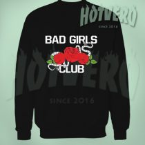 Bad Girls Club Girl Gang Cute Sweatshirt