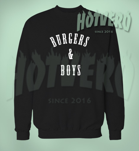 Burgers And Boys Sweatshirt Urban Clothing