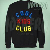 Cool Kids Club Sweatshirt Urban Clothing