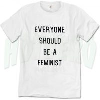 Everyone Should Be A Feminist Slogan T Shirt