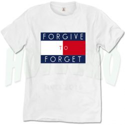 Forgive to Forget Urban Streetwear T Shirt