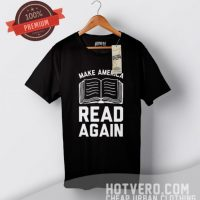 Make America Read Again Trump Message T Shirt
