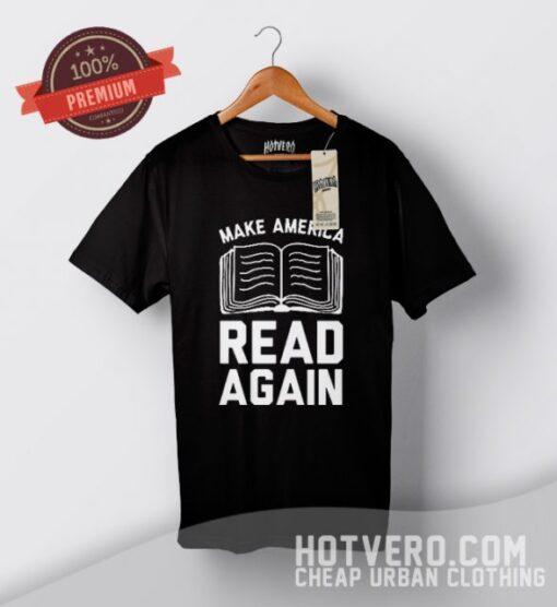 Make America Read Again Trump Message T Shirt