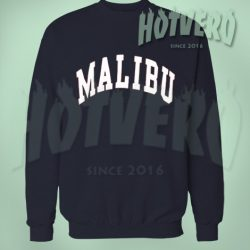 Malibu California Urban Streetwear Sweatshirt