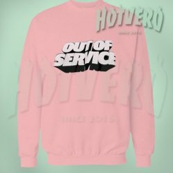 Out Of Service Custom Urban Sweatshirt