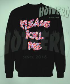 Please Kill Me Floral Urban Sweatshirt Style
