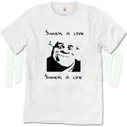 Sherk Is Love Sherk Is Life Slogan T Shirt