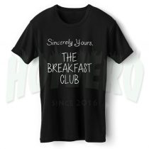 Sincerely Yours Breakfast Club Movie T Shirt