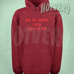 Vetements May The Bridges Burn Light The Way Hoodie