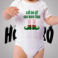 Call Me Elf One More Time Cute Baby Onesie