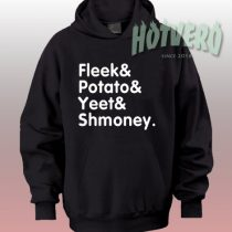 Fleek Potato Yeet Shmoney Slogan Hoodie