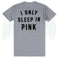 I Only Sleep In Pink Feminism Slogan T Shirt