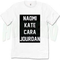 Naomi Kate Cara And Jourdan Cute T Shirt