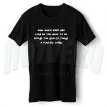 Realize You're a Fucking Loser Slogan T Shirt