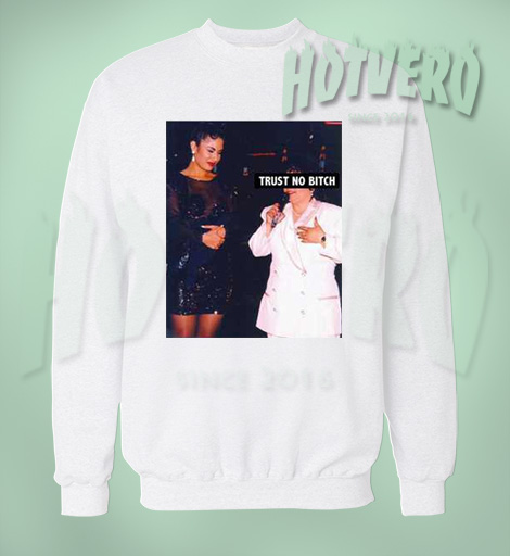 Selena Trust No Bitch Unisex Sweater