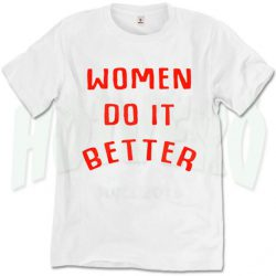 Women Do It Better Graphic Slogan T Shirt
