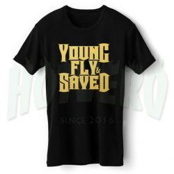 Young Saved and Fly Religious T Shirt