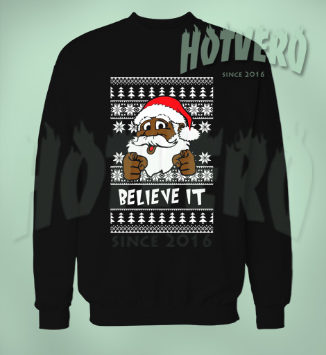 Believe It Black Santa Ugly Christmas Sweater