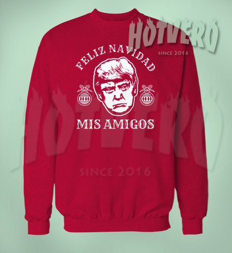 Feliz Navidad Donald Trump Quote Ugly Sweater