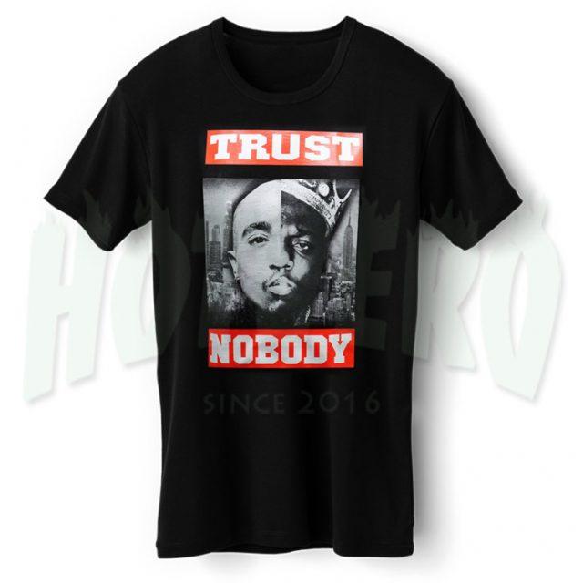 Tupac Shakur Trust Nobody Hip Hop T Shirt