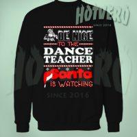 Nice Dance Teacher Santa is Watching Christmas Sweater