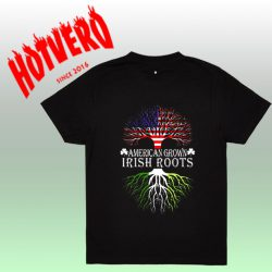 American Grown Irish Roots T Shirt - St Patricks Day Gift