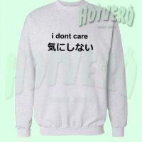 Cheap I Dont Care Japanese Cute Sweatshirt