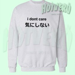 Cheap I Dont Care Japanese Cute Sweatshirt