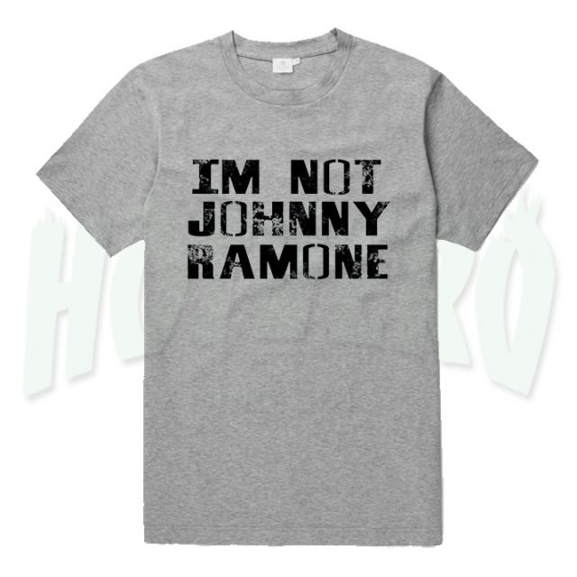 I'm Not Johny Ramone Graphic Slogan T Shirt