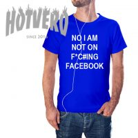 No I Am Not On Facebook Slogan T Shirt