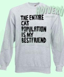 The Entire Cat Population Is My Bestfriend T Shirt