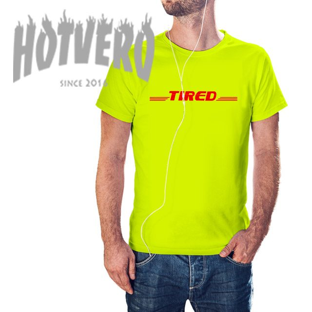 Tired DHL Express Inspired Slogan T Shirt