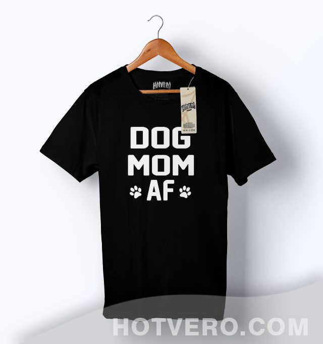 cabd80e6 Cheap Dog Mom AF Mother T Shirt - HotVero