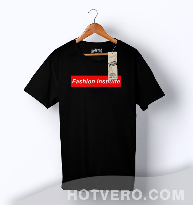 Fashion Institute T Shirt Supreme Style