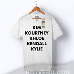 Kim Kourtney Khloe Kendall Kylie Kardashian T Shirt