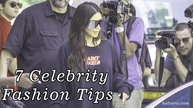 7 Celebrity Fashion Tips - Hotvero