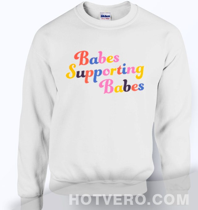 Babe Club Babes Supporting Babes Unisex Sweatshirt