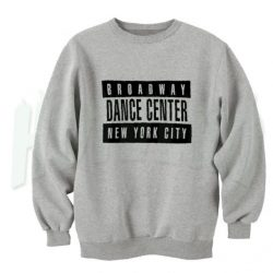Broadway Musical Dance Center Unisex Sweatshirt