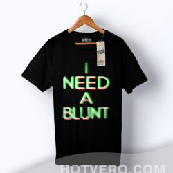 Cheap I Need A Blunt Slogan T Shirt
