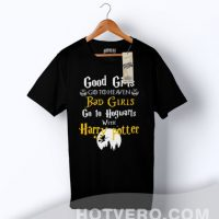Good Girls Go To Heaven Bad Girls Go To Hogwarts Slogan T Shirt