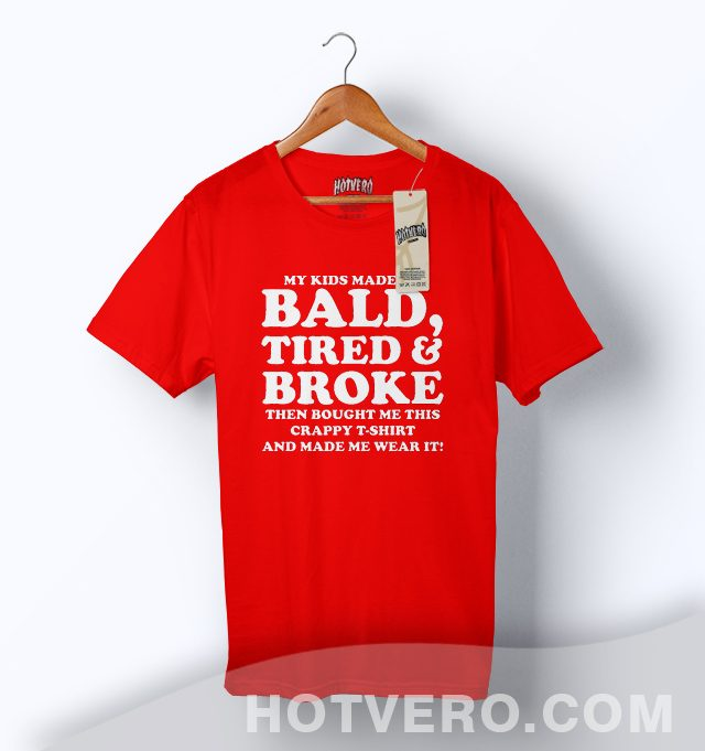 My Kids Made Bald Tired Family T Shirt For Father_Red