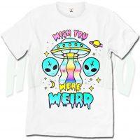 Alien Quote Wish You Were Weird T Shirt For Teen