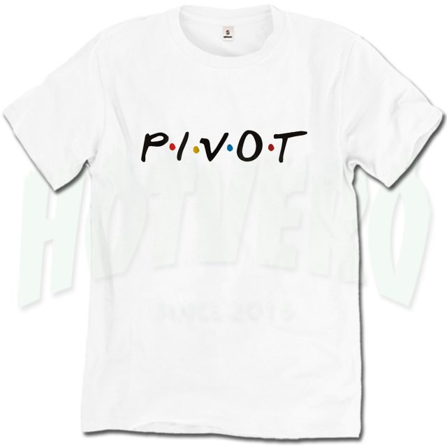 Cheap Pivot Friends TV Show Parody T Shirt
